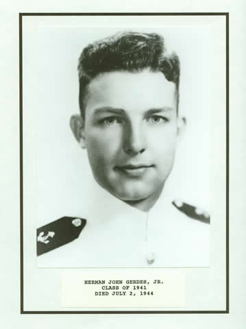 Herman John Gerdes Jr. The Citadel, Class of 1941. Ensign, U.S. Navy United States Navy Entered the Service From: South Carolina Service #: 0-282812 - 1941-gerdes-u20100529-resize02